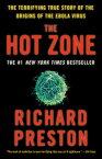 The Hot ZoneThe Terrifying True Story of the Origins of the Ebola Virus【電子書籍】[ Richard Preston ]