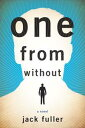 One from WithoutA Novel【電子書籍】[ Jack Fuller ]