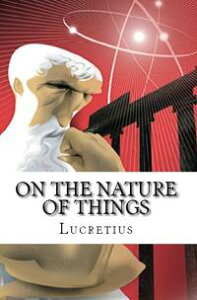 On the Nature of Things【電子書籍】[ Lucretius ]