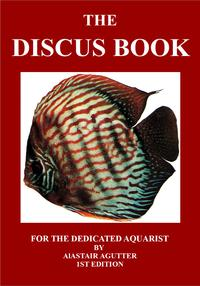 The Discus BookFor The Dedicated Aquarist【電子書籍】[ Alastair Agutter ]