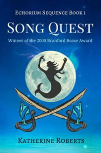 Song QuestEchorium Sequence, #1【電子書籍】[ Katherine Roberts ]