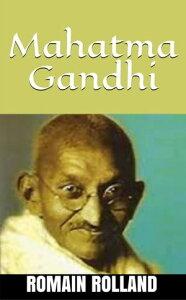 Mahatma Gandhi【電子書籍】[ Romain Rolland ]