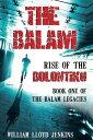 The Balam: Rise of the Bolontiku【電子書籍】[ William Lloyd Jenkins ]