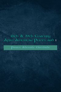 18Th & 19Th Century Afro-American Poets and I【電子書籍】[ Prince Adewale Oreshade ]