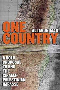 One CountryA Bold Proposal to End the Israeli-Palestinian Impasse【電子書籍】[ Ali Abunimah ]