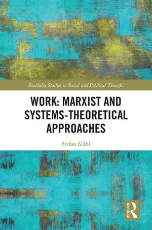 洋書, BUSINESS & SELF-CULTURE Work: Marxist and Systems-Theoretical Approaches Stefan K?hl