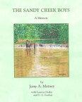 The Sandy Creek Boys【電子書籍】[ Jerry A Matney ]