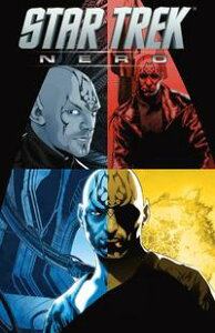 Star Trek: Nero【電子書籍】[ Abrams, JJ; Orci, Roberto; Kurtzman, Alex; Jones, Tim; Johnson, Mike; Messina, David ]
