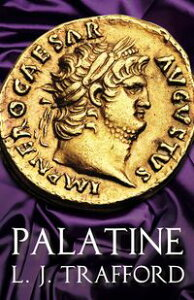 PalatineThe Four Emperors Series: Book I【電子書籍】[ L. J. Trafford ]