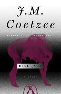 DisgraceA Novel【電子書籍】[ J. M. Coetzee ]