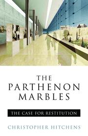 The Parthenon MarblesThe Case for Reunification【電子書籍】[ Christopher Hitchens ]