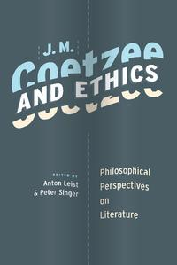 J. M. Coetzee and EthicsPhilosophical Perspectives on Literature【電子書籍】