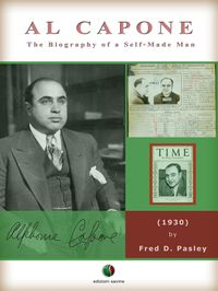 AL CAPONE - The Biography of a Self-Made Man【電子書籍】[ Fred D. Pasley ]