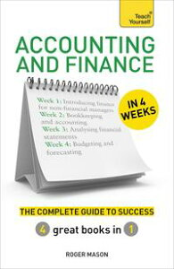 Accounting & Finance in 4 WeeksThe Complete Guide to Success: Teach Yourself【電子書籍】[ Roger Mason ]