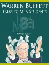 Warren Buffett Talks to MBA Students【電子書籍】[ Warren Buffett ]