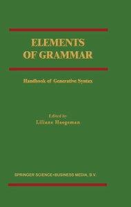 Elements of GrammarHandbook in Generative Syntax【電子書籍】