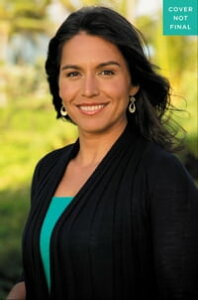 Is Today the Day?Not Another Political Memoir【電子書籍】[ Tulsi Gabbard ]
