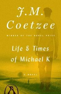 Life and Times of Michael KA Novel【電子書籍】[ J. M. Coetzee ]