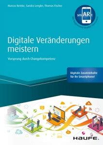 Digitale Ver?nderungen meistern - inkl. smARt-AppVorsprung durch Changekompetenz【電子書籍】[ Marcus Reinke ]
