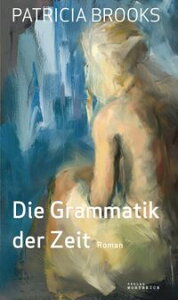 Die Grammatik der Zeit【電子書籍】[ Patricia Brooks ]