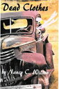 楽天Kobo電子書籍ストアで買える「Dead Clothes【電子書籍】[ Nancy C. Wilson ]」の画像です。価格は2円になります。