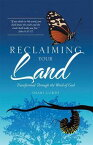 Reclaiming Your LandTransformed Through the Word of God【電子書籍】[ Shari Lordi ]