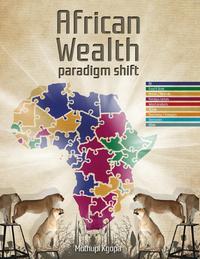 African Wealth Paradigm Shift【電子書籍】[ Mothupi Kgopa ]