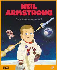 Micii eroi - Neil Armstrong【電子書籍】[ Robert Barber ]
