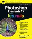 Photoshop Elements 15 pour les Nuls【電子書籍】[ Barbara OBERMEIER ]