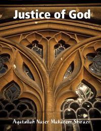 Justice of God【電子書籍】[ Ayatullah Naser Makarem Shirazi ]