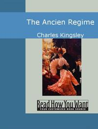 洋書, SOCIAL SCIENCE The Ancien Regime Charles Kingsley