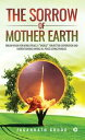 楽天Kobo電子書籍ストアで買える「The Sorrow of Mother EarthDream Vision for World Peace, A