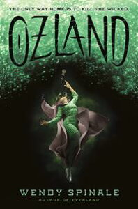 Ozland (Everland, book 3)【電子書籍】[ Wendy Spinale ]