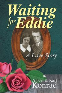 Waiting for EddieA Love Story【電子書籍】[ Albert Konrad ]