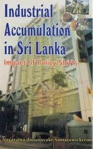 Industrial Accumulation In Sri LankaImpact of Policy Shifts【電子書籍】[ Navaratna Dissanayake Samarawickreme ]