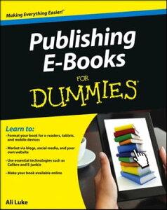 Publishing E-Books For Dummies【電子書籍】[ Ali Luke ]
