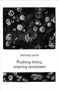 Pushing thirty, wearing seventeen【電子書籍】[ Melinda Smith ]