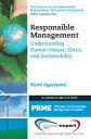 Responsible ManagementUnderstanding Human Nature, Ethics, and Sustainability【電子書籍】[ Kemi Ogunyemi ]