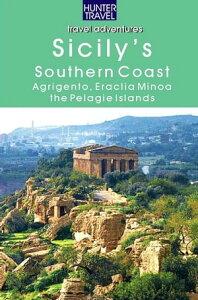 Sicily's Southern Coast: Agrigento, Eraclea Minoa, Lampione & the Pelagie Islands【電子書籍】[ Lane, Joanne ]