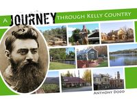 洋書, SOCIAL SCIENCE A Journey Through Kelly Country Anthony John Dodd