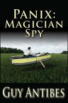 Panix: Magician Spy【電子書籍】[ Guy Antibes ]