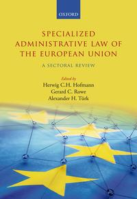 Specialized Administrative Law of the European UnionA Sectoral Review【電子書籍】
