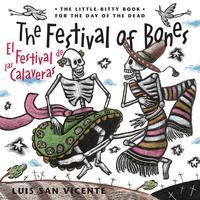 Festival of the Bones / El Festival de las CalaverasThe Book for the Day of the Dead【電子書籍】[ Luis San Vicente ]