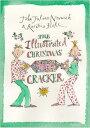The Illustrated Christmas Cracker【電子書籍】[ John Julius Norwich ]
