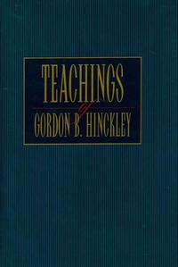 Teachings of Gordon B. Hinckley【電子書籍】[ Gordon B. Hinckley ]