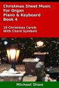 Christmas Sheet Music For Organ Piano & Keyboard Book 4【電子書籍】[ Michael Shaw ]