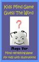 楽天Kobo電子書籍ストアで買える「Kids Game: Kids Mind Game Guess The Word【電子書籍】[ Megs Var ]」の画像です。価格は102円になります。