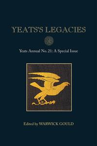 Yeats's LegaciesYeats Annual No. 21?【電子書籍】[ Warwick Gould ]
