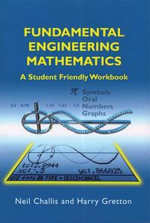 Fundamental Engineering MathematicsA Student-Friendly Workbook[ N Challis ]