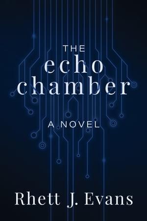 洋書, FICTION & LITERATURE The Echo Chamber A Novel Rhett J. Evans